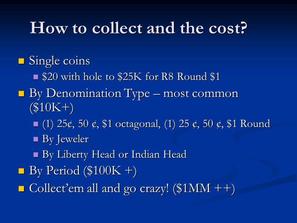 How to collect and the cost