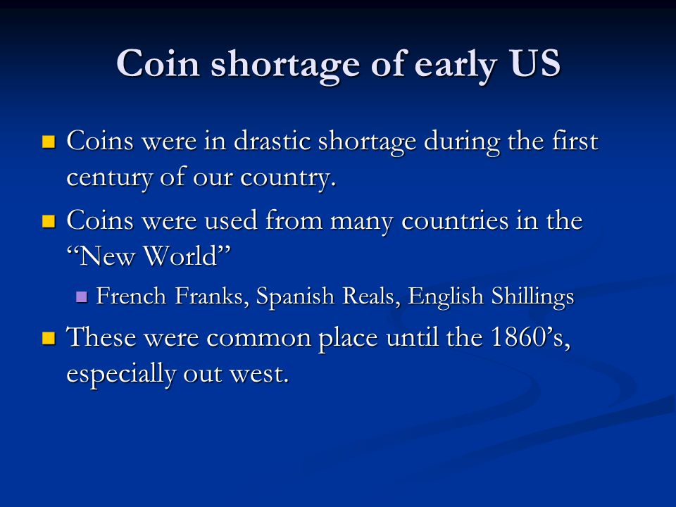 Coin shortage of early US