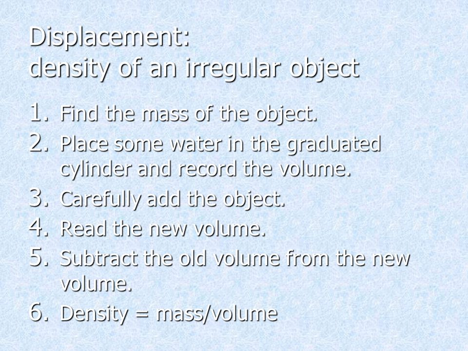 Displacement: density of an irregular object