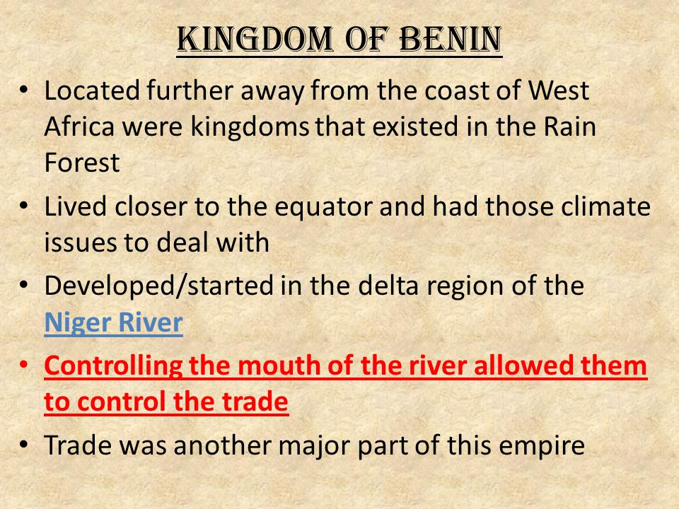 Kingdom of Benin Located further away from the coast of West Africa were kingdoms that existed in the Rain Forest.