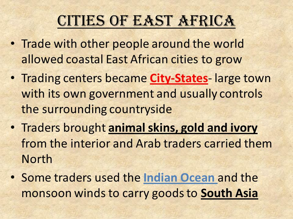 Cities of East Africa Trade with other people around the world allowed coastal East African cities to grow.