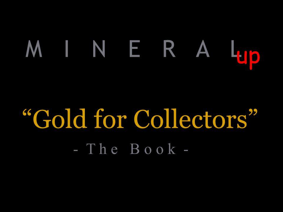 M I N E R A L up Gold for Collectors - T h e B o o k -