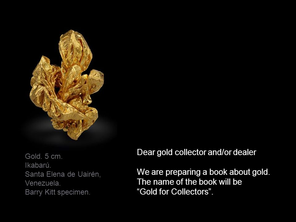 Dear gold collector and/or dealer