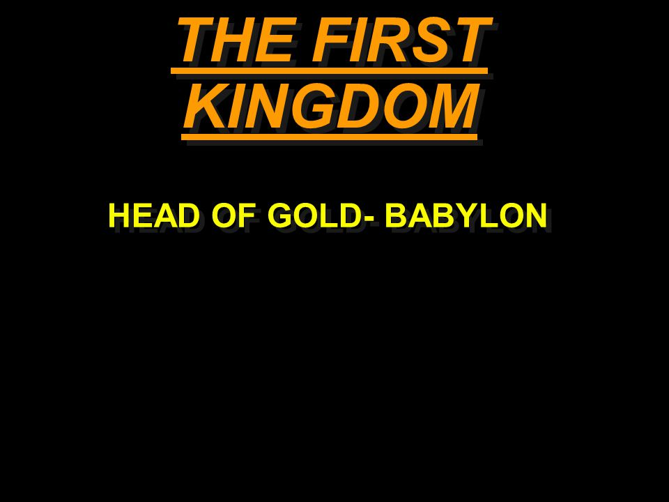 THE FIRST KINGDOM HEAD OF GOLD- BABYLON