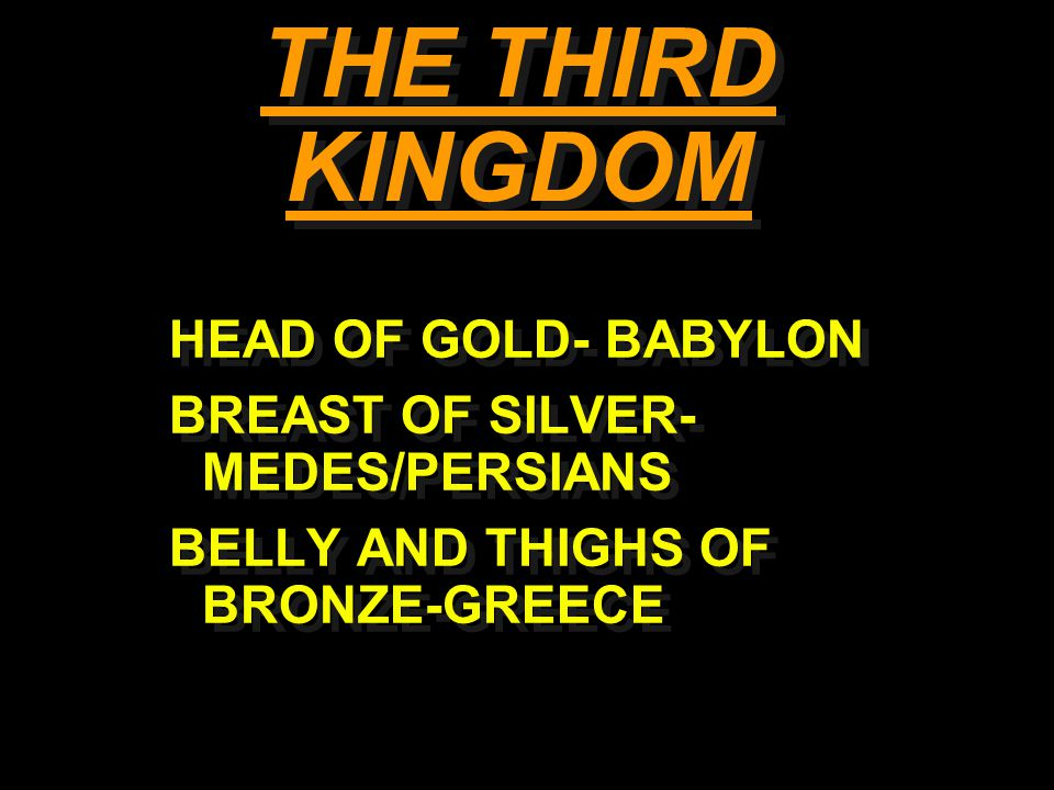 THE THIRD KINGDOM HEAD OF GOLD- BABYLON