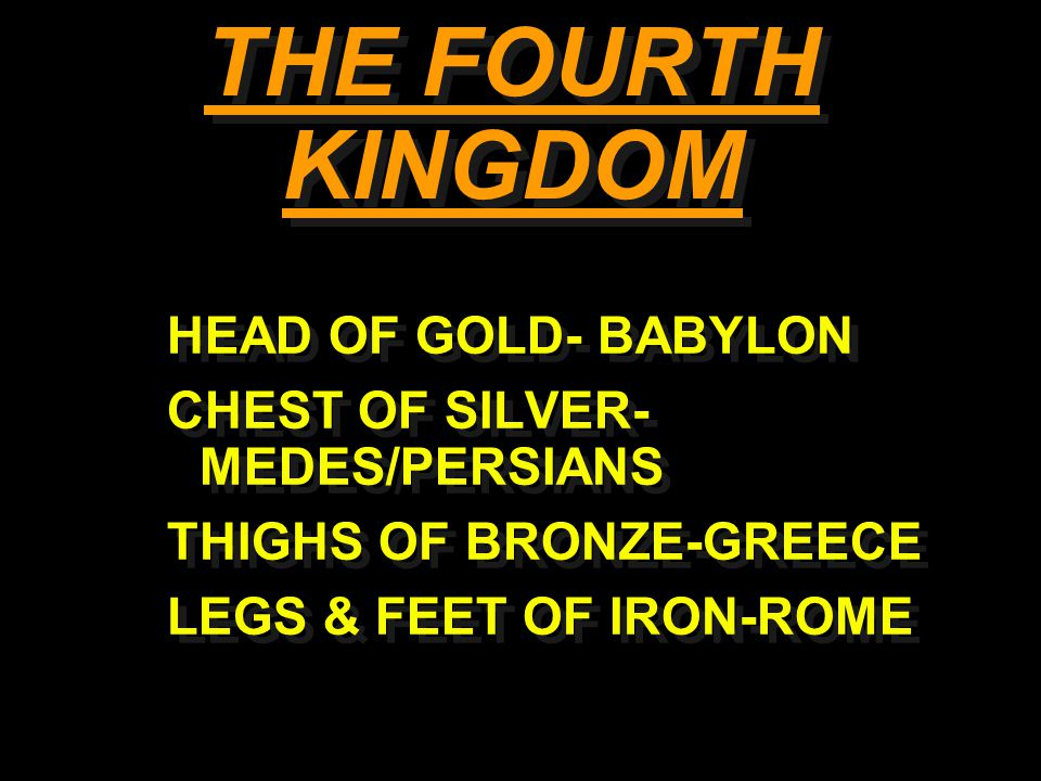 THE FOURTH KINGDOM HEAD OF GOLD- BABYLON