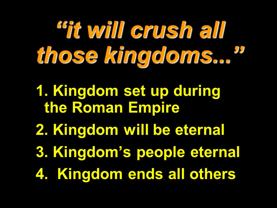 it will crush all those kingdoms...