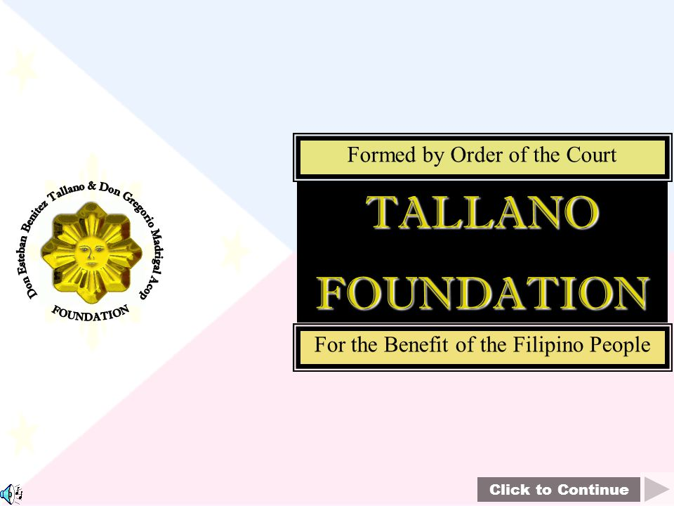 TALLANO FOUNDATION Formed by Order of the Court
