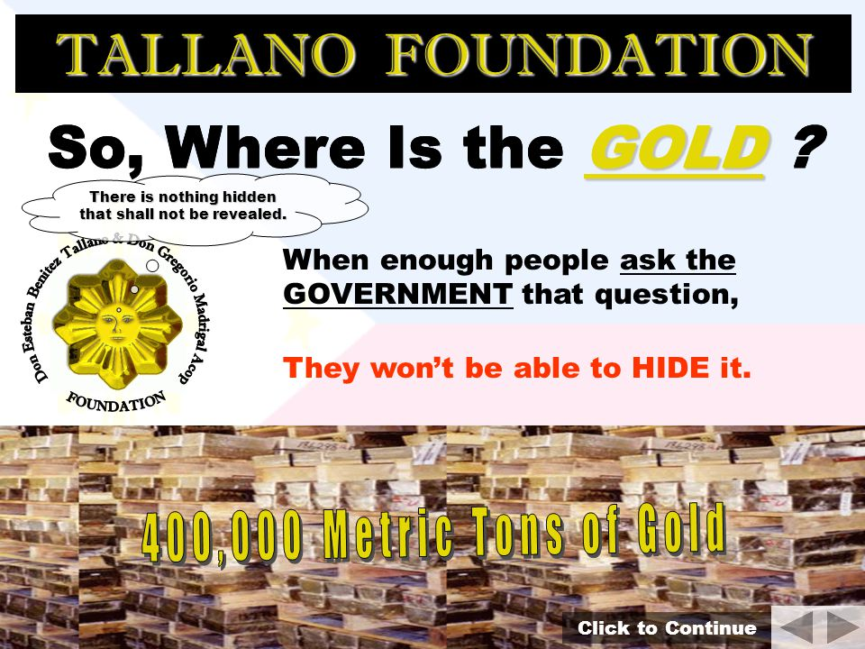 TALLANO FOUNDATION So, Where Is the GOLD So, Where Is the GOLD