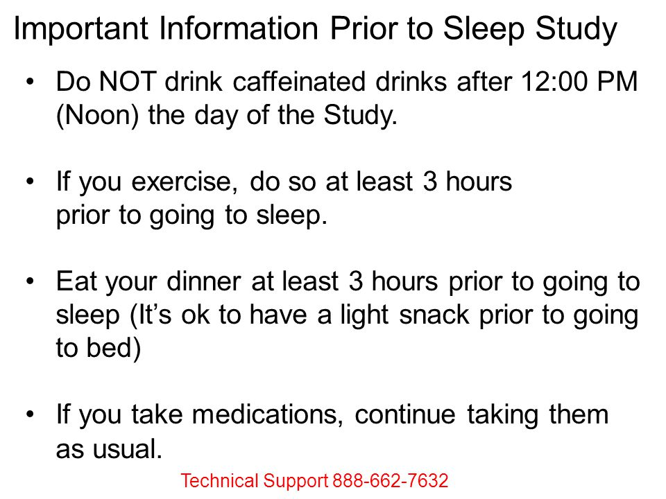 If you exercise, do so at least 3 hours prior to going to sleep.