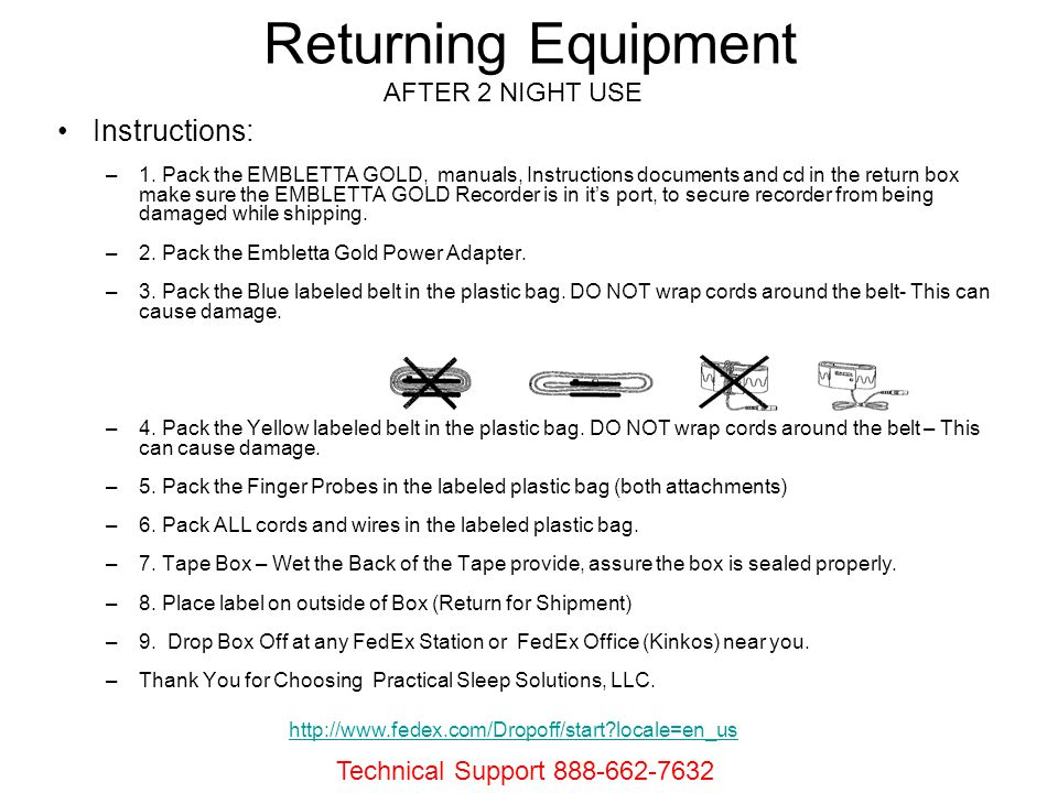 Returning Equipment Instructions: AFTER 2 NIGHT USE
