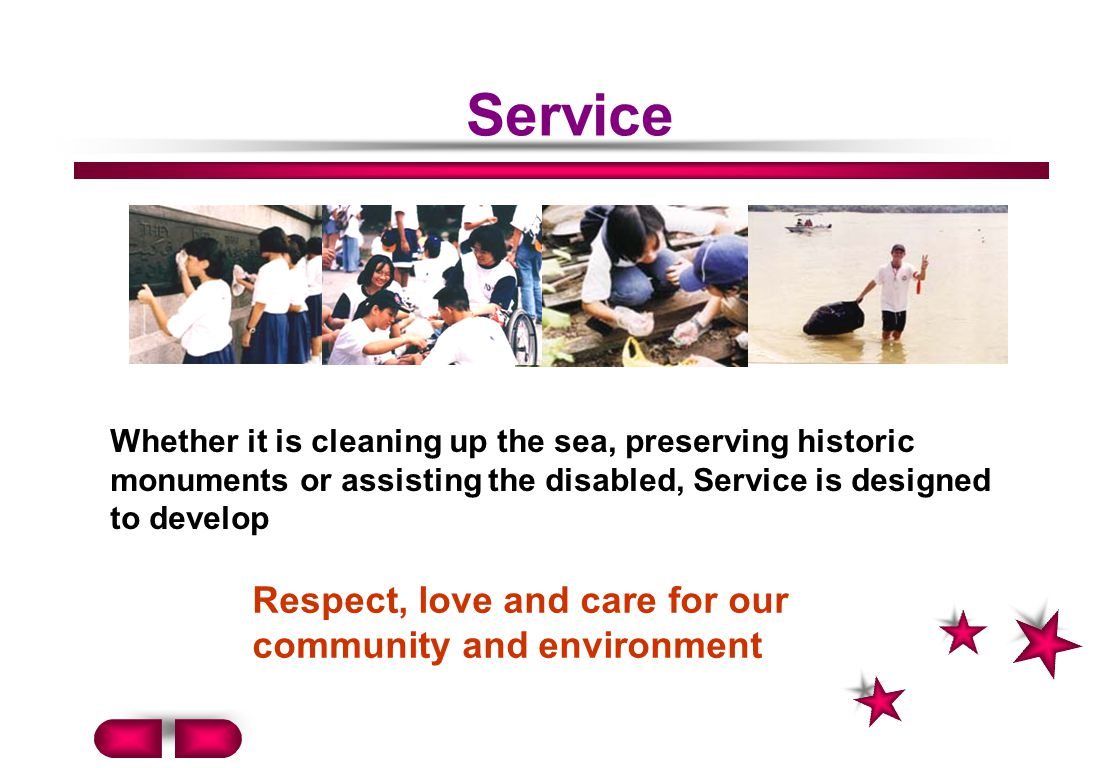 Service Respect, love and care for our community and environment