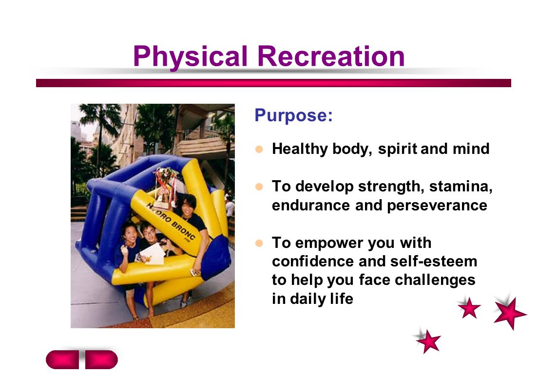 Physical Recreation Purpose: Healthy body, spirit and mind