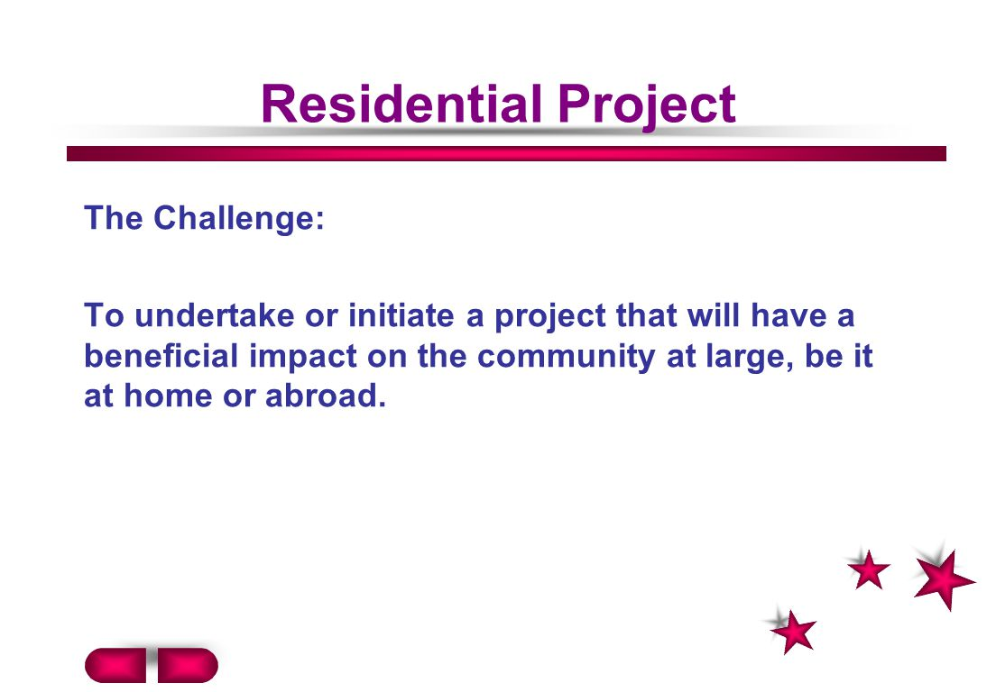 Residential Project The Challenge: