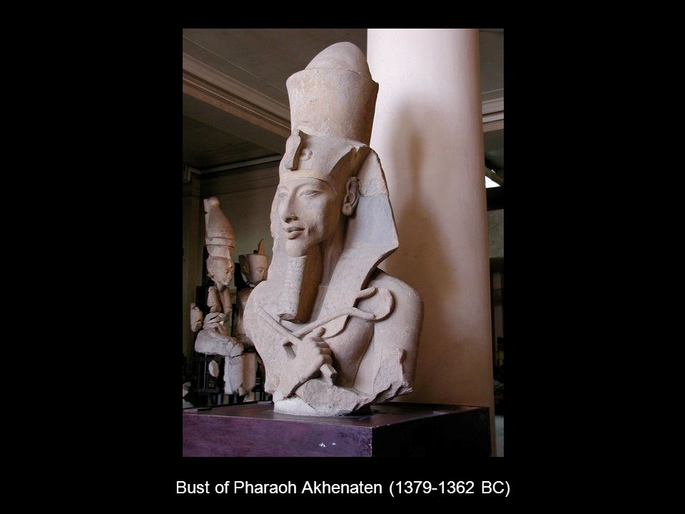 Bust of Pharaoh Akhenaten (1379-1362 BC)