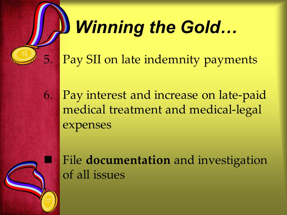 Winning the Gold… Pay SII on late indemnity payments