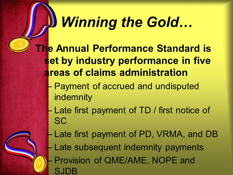 Winning the Gold… The Annual Performance Standard is set by industry performance in five areas of claims administration.