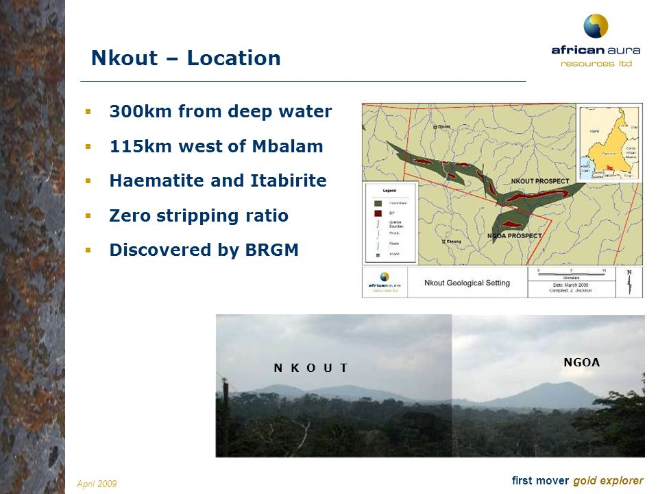 Nkout – Location 300km from deep water 115km west of Mbalam
