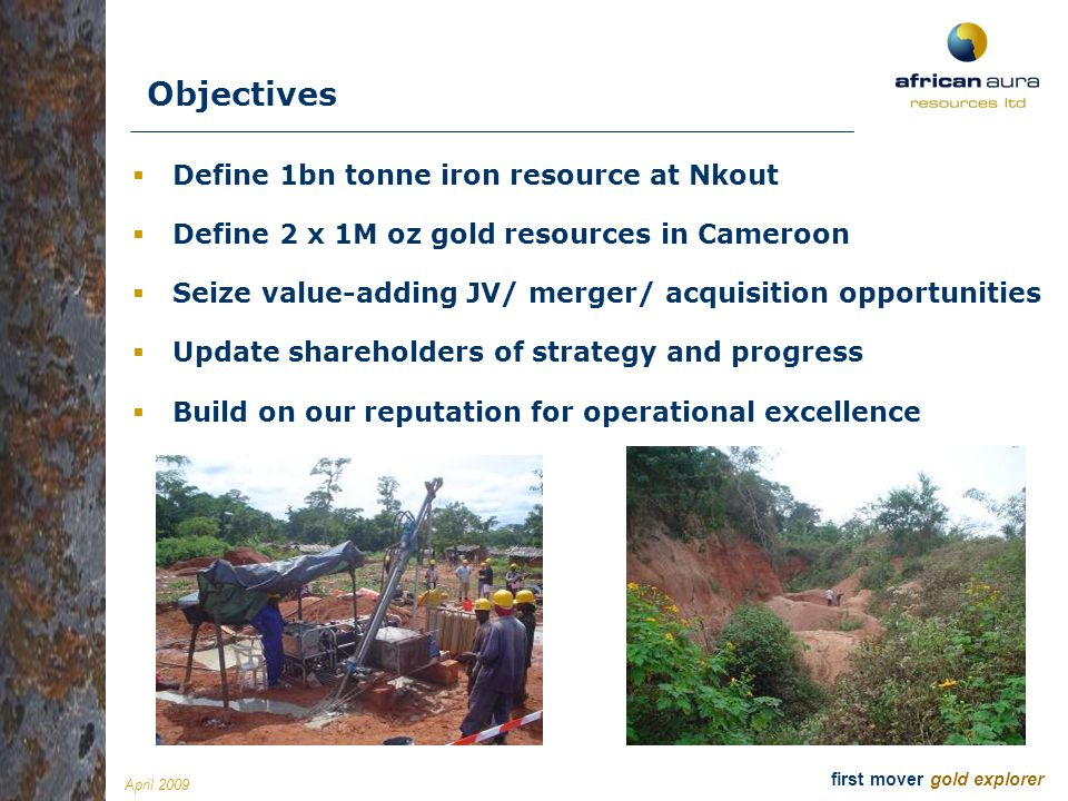 Objectives Define 1bn tonne iron resource at Nkout