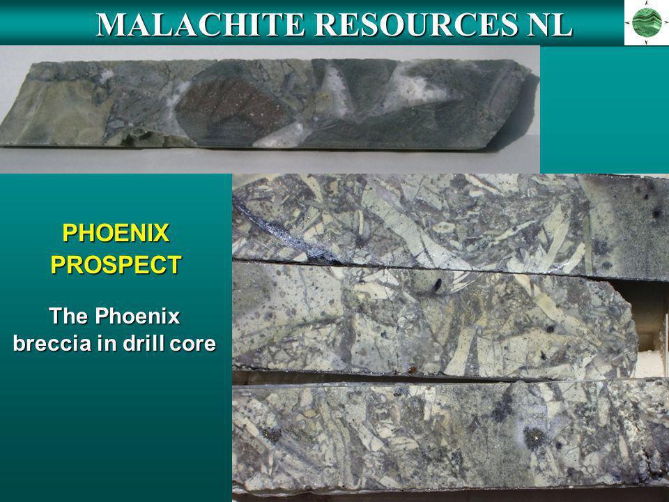 MALACHITE RESOURCES NL The Phoenix breccia in drill core
