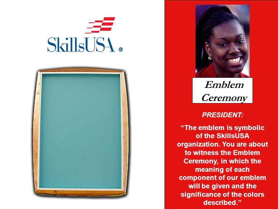 Emblem Ceremony PRESIDENT: