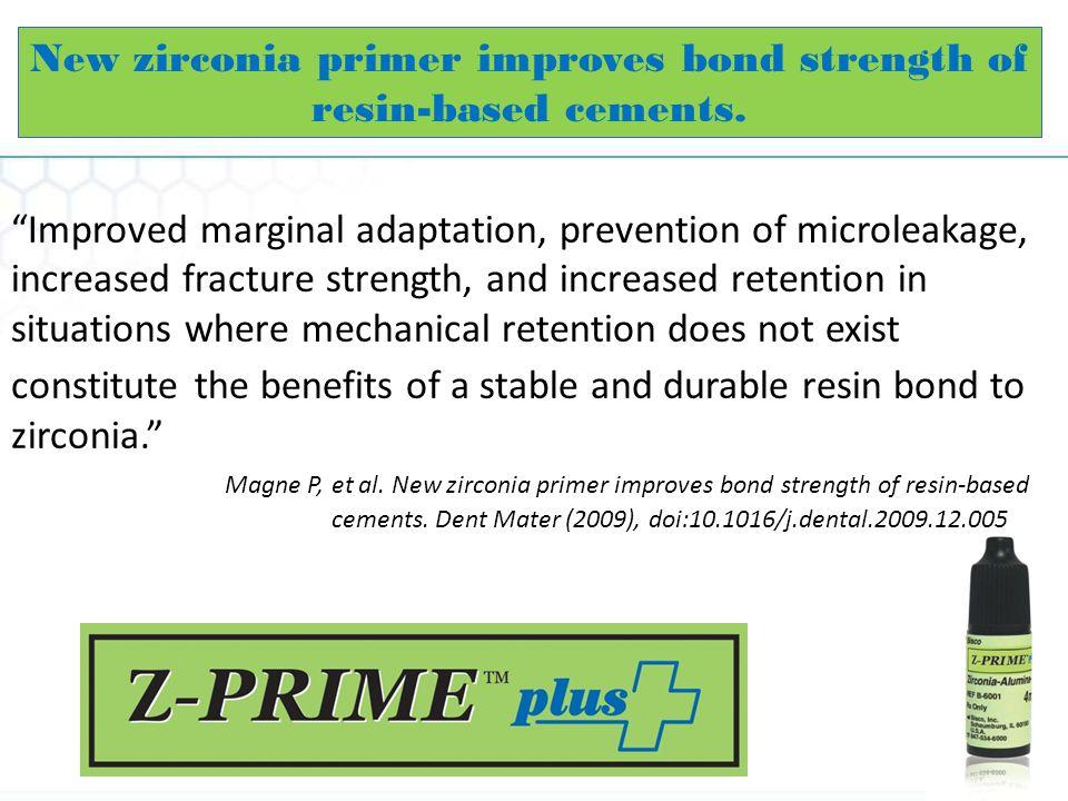 New zirconia primer improves bond strength of resin-based cements.