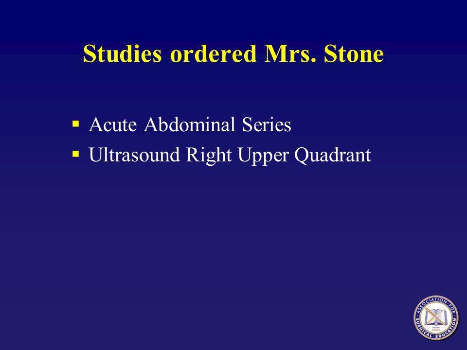 Studies ordered Mrs. Stone