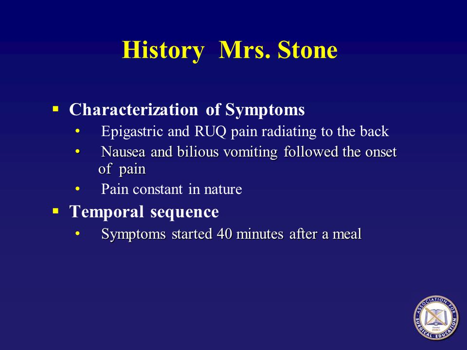 History Mrs. Stone Characterization of Symptoms Temporal sequence