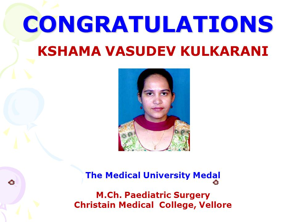 CONGRATULATIONS KSHAMA VASUDEV KULKARANI The Medical University Medal