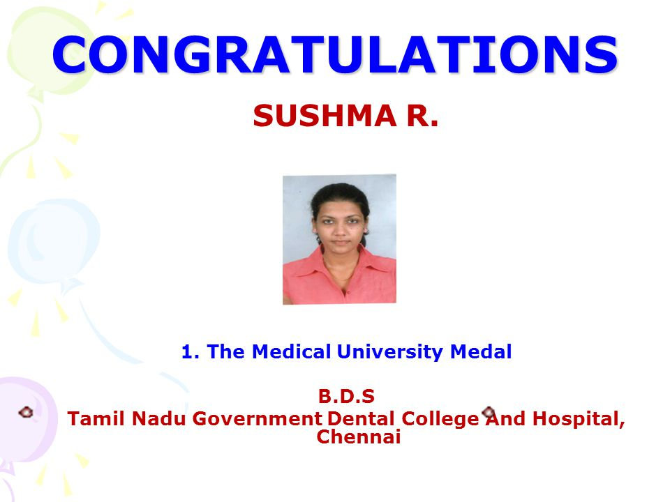 CONGRATULATIONS SUSHMA R. 1. The Medical University Medal B.D.S