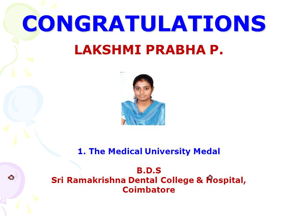 CONGRATULATIONS LAKSHMI PRABHA P. 1. The Medical University Medal