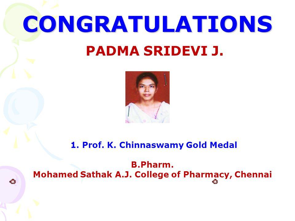 CONGRATULATIONS PADMA SRIDEVI J. 1. Prof. K. Chinnaswamy Gold Medal