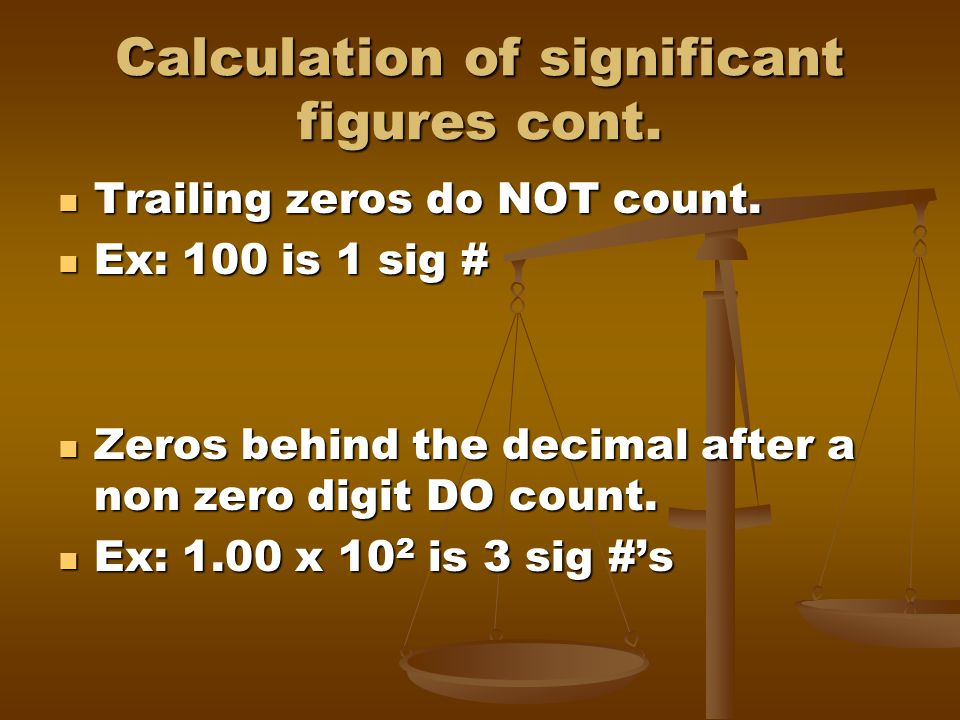 Calculation of significant figures cont.