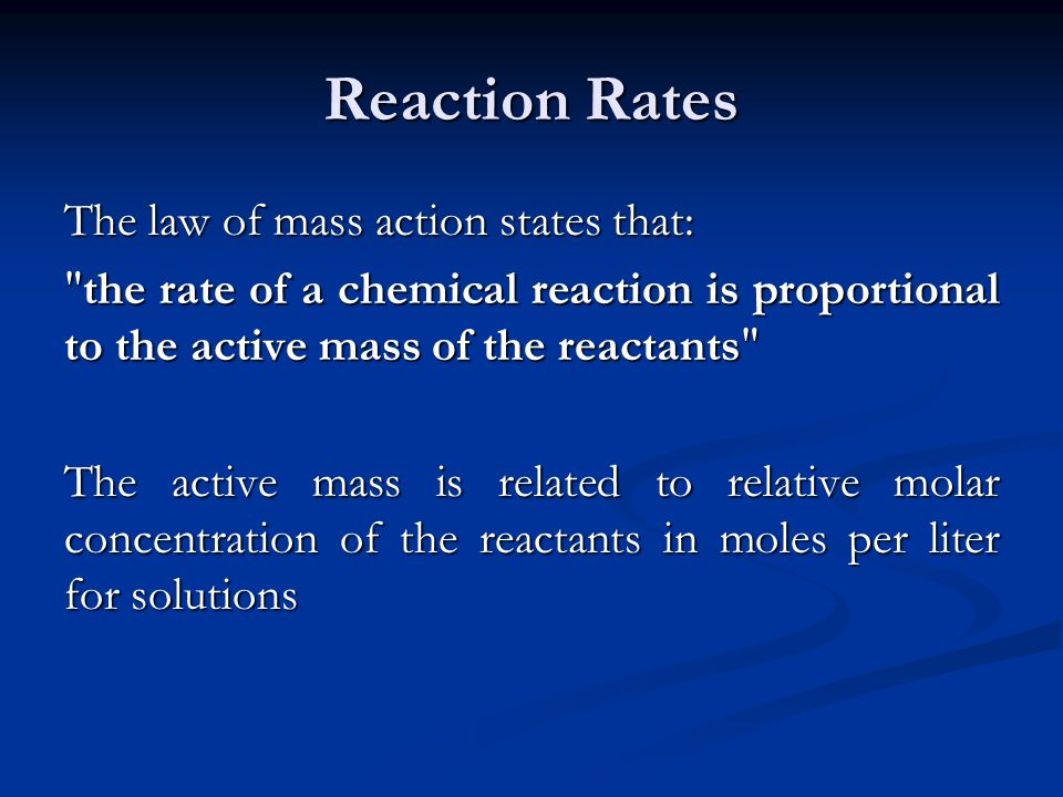 Reaction Rates The law of mass action states that: