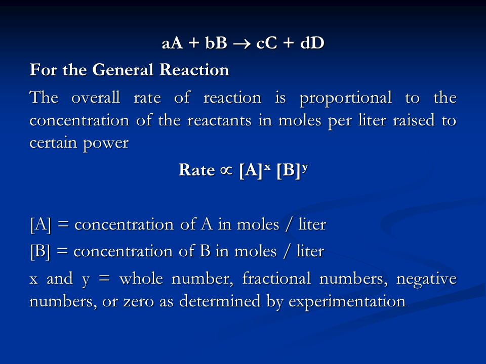 aA + bB  cC + dD For the General Reaction.
