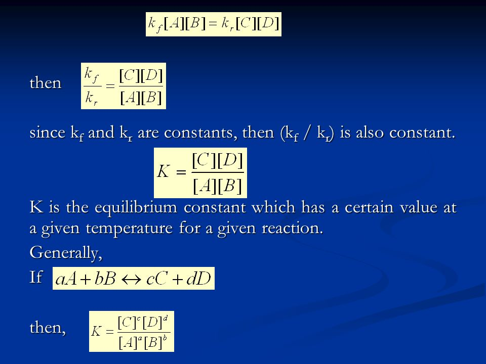 then since kf and kr are constants, then (kf / kr) is also constant.
