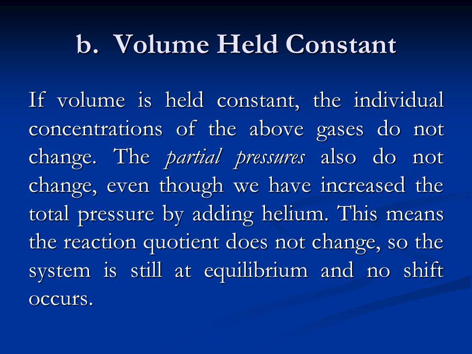 b. Volume Held Constant