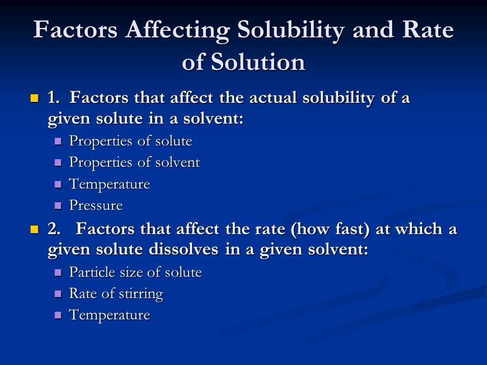 Factors Affecting Solubility and Rate of Solution