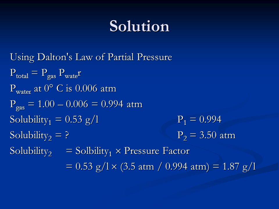Solution Using Dalton s Law of Partial Pressure Ptotal = Pgas Pwater