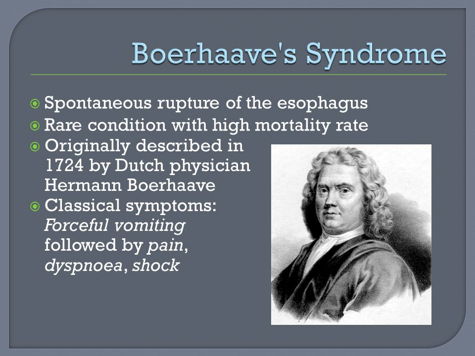 Boerhaave s Syndrome Spontaneous rupture of the esophagus