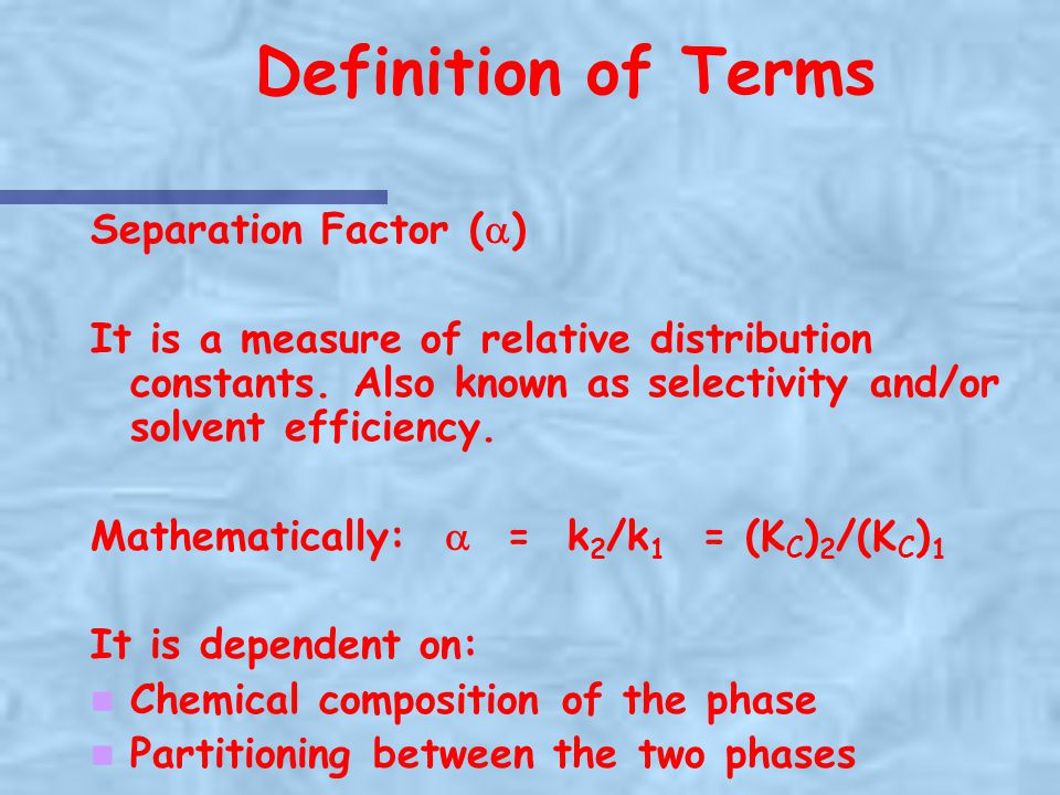 Definition of Terms Separation Factor (a)