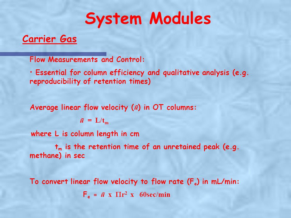 System Modules Carrier Gas Flow Measurements and Control: