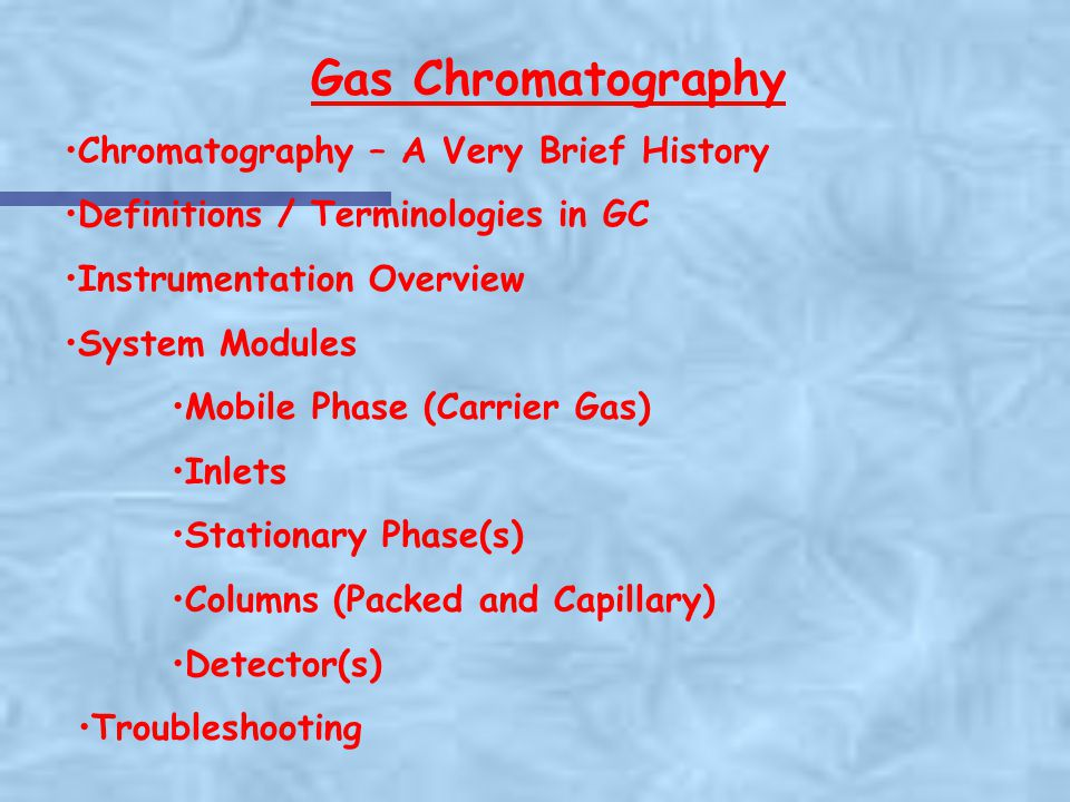 Gas Chromatography Chromatography – A Very Brief History