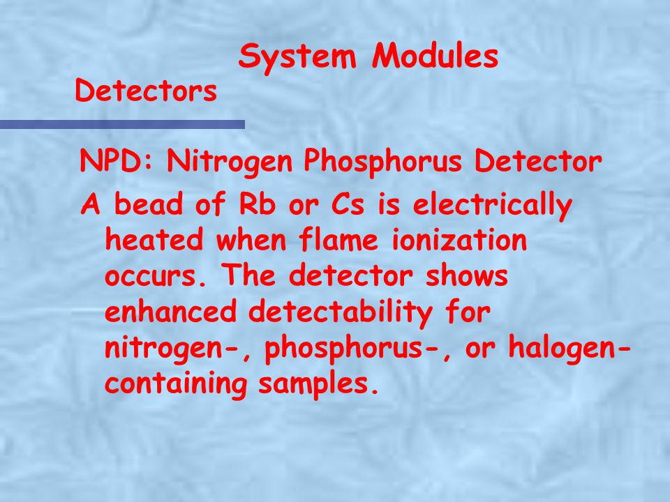 System Modules Detectors NPD: Nitrogen Phosphorus Detector