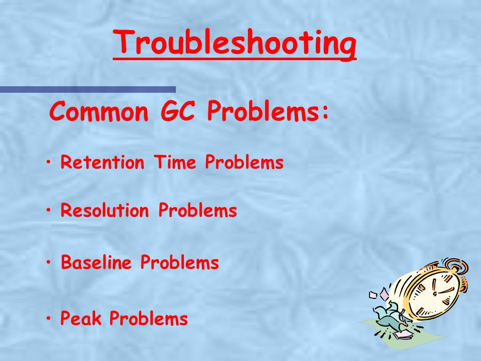 Troubleshooting Common GC Problems: Retention Time Problems