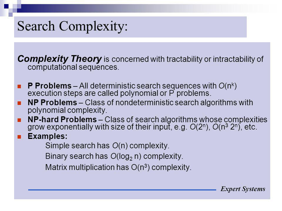 Search Complexity: Complexity Theory is concerned with tractability or intractability of computational sequences.
