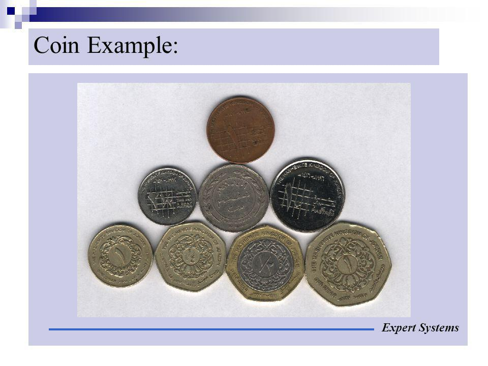 Coin Example: Expert Systems