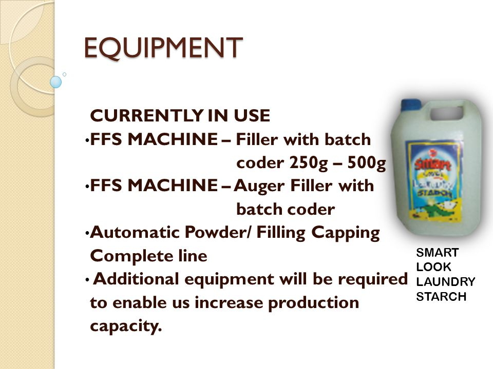 EQUIPMENT CURRENTLY IN USE FFS MACHINE – Filler with batch