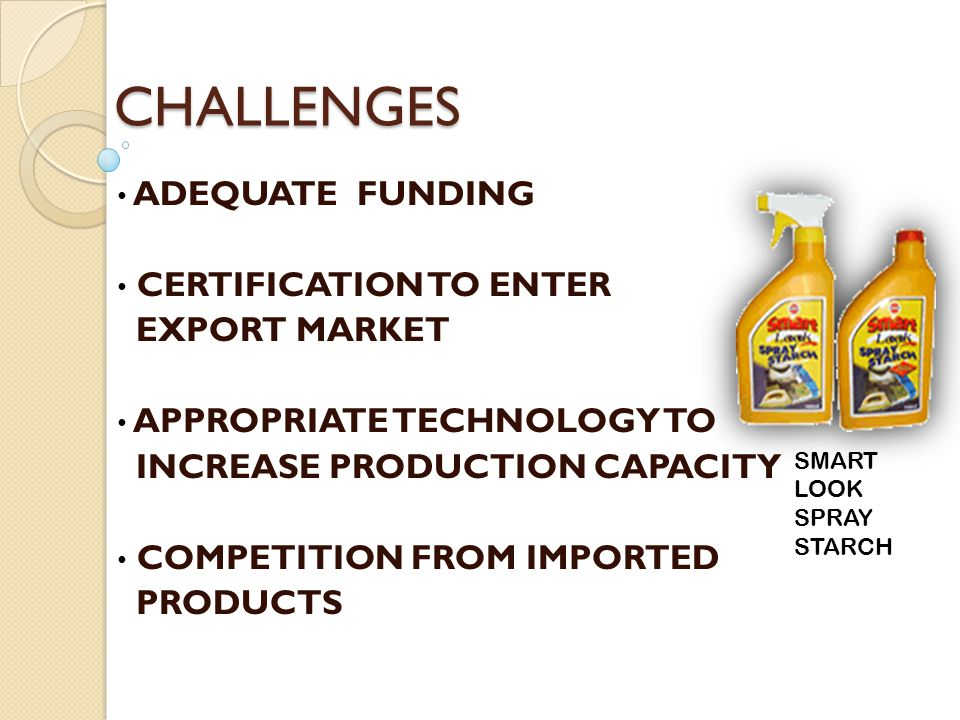 CHALLENGES ADEQUATE FUNDING CERTIFICATION TO ENTER EXPORT MARKET