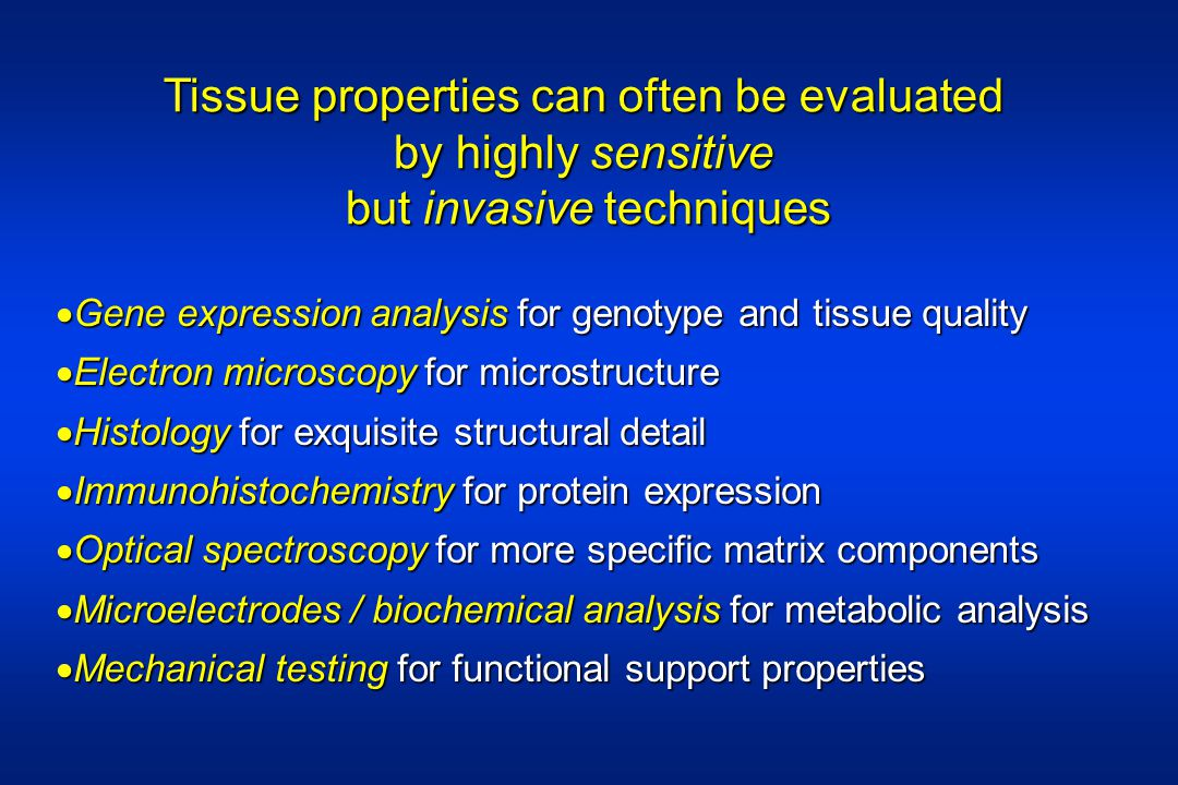Tissue properties can often be evaluated by highly sensitive